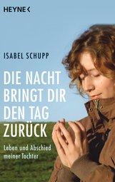 Isabel  Schupp - Die Nacht bringt dir den Tag zurück