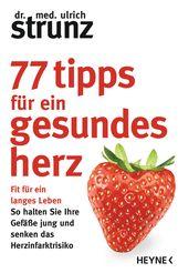 Ulrich  Strunz - 77 Tipps für ein gesundes Herz