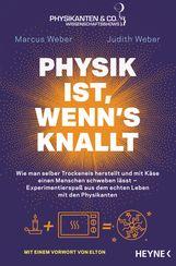 Marcus  Weber, Judith  Weber - Physik ist, wenn's knallt