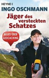Ingo  Oschmann - Jäger des versteckten Schatzes