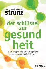Ulrich  Strunz - Der Schlüssel zur Gesundheit