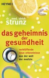 Ulrich  Strunz - Das Geheimnis der Gesundheit