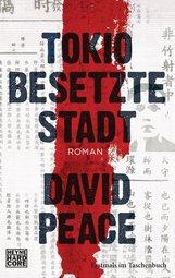 David  Peace - Tokio  Besetzte Stadt