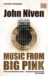 John  Niven - Music from Big Pink