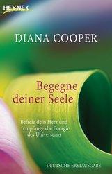 Diana  Cooper - Begegne deiner Seele