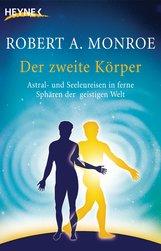 Robert A.  Monroe - Der zweite Körper
