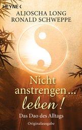 Ronald  Schweppe, Aljoscha  Long - Nicht anstrengen -- leben!