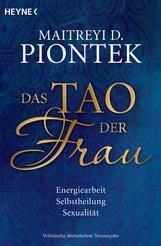Maitreyi D.  Piontek - Das Tao der Frau