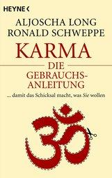 Aljoscha  Long, Ronald  Schweppe - Karma – die Gebrauchsanleitung