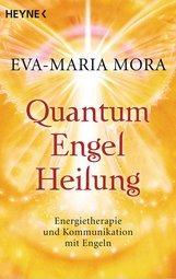 Eva-Maria  Mora - Quantum-Engel-Heilung