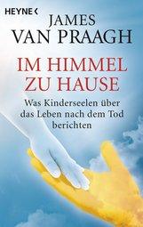 James  Van Praagh - Im Himmel zu Hause