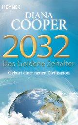 Diana  Cooper - 2032 - Das Goldene Zeitalter