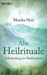 Monika  Herz - Alte Heilrituale