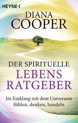 Diana  Cooper - Der spirituelle Lebens-Ratgeber