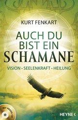 Kurt  Fenkart - Auch du bist ein Schamane (+CD)