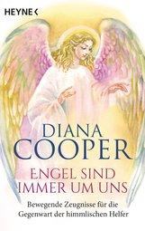 Diana  Cooper - Engel sind immer um uns