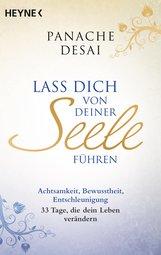 Panache  Desai - Lass dich von deiner Seele führen
