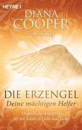 Diana  Cooper, Tim  Whild - Die Erzengel - deine mächtigen Helfer