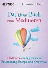 Patrizia  Collard - Das kleine Buch vom Meditieren