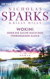 Nicholas  Sparks, Billy  Mills - Die Suche nach dem verborgenen Glück