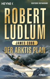 Robert  Ludlum, James  Cobb - Der Arktis-Plan