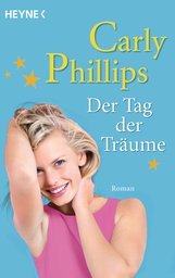 Carly  Phillips - Der Tag der Träume
