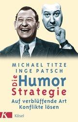 Michael  Titze, Inge  Patsch - Die Humorstrategie