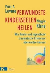 Peter A.  Levine, Maggie  Kline - Verwundete Kinderseelen heilen