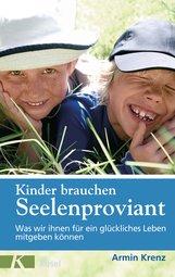 Armin  Krenz - Kinder brauchen Seelenproviant