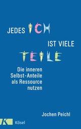 Jochen  Peichl - Jedes Ich ist viele Teile