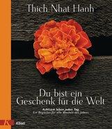 Thich Nhat Hanh - Du bist ein Geschenk für die Welt