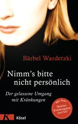 Bärbel  Wardetzki - Nimm's bitte nicht persönlich