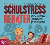Stephanie  Schneider - Der kleine Schulstress-Berater