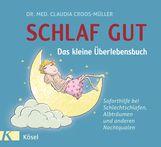 Claudia  Croos-Müller - Schlaf gut - Das kleine Überlebensbuch