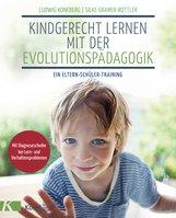 Ludwig  Koneberg, Silke  Gramer-Rottler - Kindgerecht lernen mit der Evolutionspädagogik