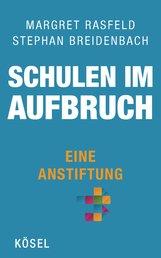 Margret  Rasfeld, Stephan  Breidenbach - Schulen im Aufbruch - Eine Anstiftung
