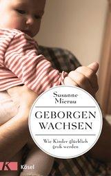 Susanne  Mierau - Geborgen wachsen