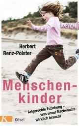 Herbert  Renz-Polster - Menschenkinder