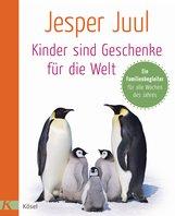 Jesper  Juul - Kinder sind Geschenke für die Welt