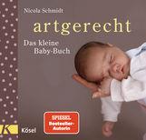 Nicola  Schmidt - artgerecht - Das kleine Baby-Buch