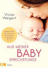 Vivian  Weigert - Aus meiner Babysprechstunde