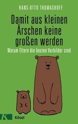 Hans-Otto  Thomashoff - Damit aus kleinen Ärschen keine großen werden