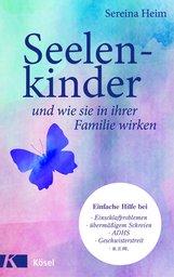 Sereina  Heim - Seelenkinder und wie sie in ihrer Familie wirken