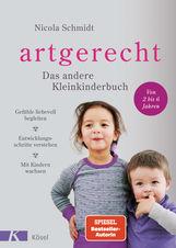 Nicola  Schmidt - artgerecht - Das andere Kleinkinderbuch