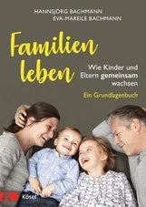 Hannsjörg  Bachmann, Eva-Mareile  Bachmann - Familien leben