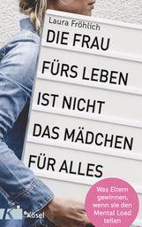 Laura  Fröhlich - Die Frau fürs Leben ist nicht das Mädchen für alles!