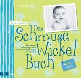 Antje  Drössel - Das Schmuse-Wickel-Buch