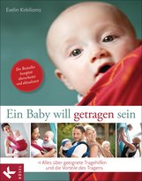 Evelin  Kirkilionis - Ein Baby will getragen sein