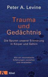 Peter A.  Levine - Trauma und Gedächtnis
