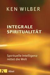 Ken  Wilber - Integrale Spiritualität